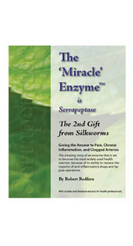 Serrapeptase, The Miracle Enzyme Book